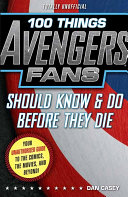 100 Things Avengers Fans Should Know   Do Before They Die