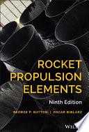 """Rocket Propulsion Elements"" by George P. Sutton, Oscar Biblarz"