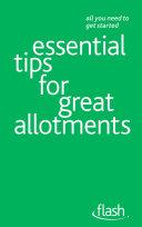 Essential Tips for Great Allotments: Flash [Pdf/ePub] eBook