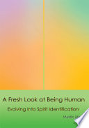 A Fresh Look at Being Human