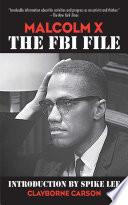 """Malcolm X: The FBI File"" by Clayborne Carson, David Gallen, Spike Lee"