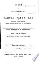 Diary and Correspondence of Samuel Pepys  Secretary to the Admiralty in the Reigns of Charles II  and James II  Book