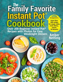 The Family Favorite Instant Pot   Cookbook