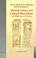 Material Culture and Cultural Materialisms in the Middle Ages and Renaissance