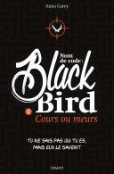 Nom de code : Blackbird, Tome 1