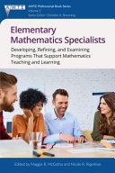 Elementary Mathematics Specialists: Developing, Refining, and ...