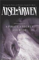 A Pirate a Secret and Rose