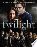 Twilight: The Complete Illustrated Movie Companion image