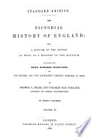 The Pictorial History of England  Being a History of the People  as Well as a History of the Kingdom     Book