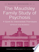The Maudsley Family Study of Psychosis