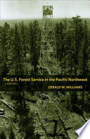 The U.S. Forest Service in the Pacific Northwest