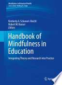 """Handbook of Mindfulness in Education: Integrating Theory and Research into Practice"" by Kimberly A. Schonert-Reichl, Robert W. Roeser"