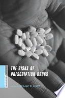 """The Risks of Prescription Drugs"" by Donald Light"