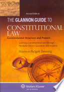 The Glannon Guide to Constitutional Law: Governmental Structure and Powers, Second Edition