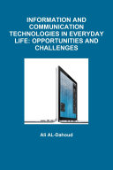 INFORMATION AND COMMUNICATION TECHNOLOGIES IN EVERYDAY LIFE: OPPORTUNITIES AND CHALLENGES
