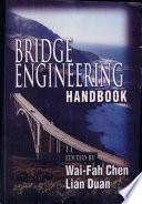"""""""Bridge Engineering Handbook"""" by Wai-Fah Chen, Lian Duan"""