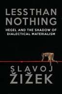 Pdf Less Than Nothing: Hegel and the Shadow of Dialectical Materialism