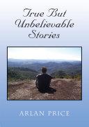 True But Unbelievable Stories