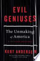 link to Evil geniuses : the unmaking of America : a recent history in the TCC library catalog