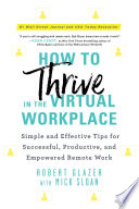 How to Thrive in the Virtual Workplace