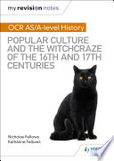 My Revision Notes Ocr A Level History Popular Culture And The Witchcraze Of The 16th And 17th Centuries
