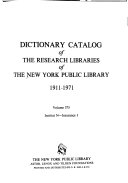 Dictionary Catalog of the Research Libraries of the New York Public Library  1911 1971