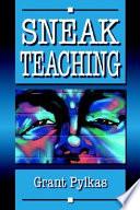 Sneak Teaching