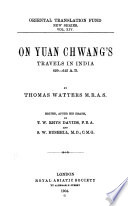 On Yuan Chwang s travels in India  629 645 A D