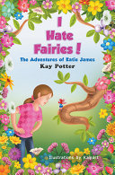 I Hate Fairies! the Adventures of Katie James