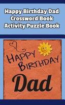 Happy Birthday Dad Crossword Book Activity Puzzle Book