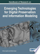 Handbook of Research on Emerging Technologies for Digital Preservation and Information Modeling