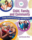 Child  Family  and Community  Family Centered Early Care and Education with Enhanced Pearson Etext    Access Card Package