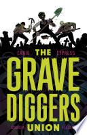 The Gravediggers Union Vol  1