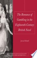 The Romance of Gambling in the Eighteenth Century British Novel