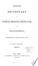 Appleton's Dictionary of Machines, Mechanics, Engine-work, and Engineering