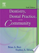 """Dentistry, Dental Practice, and the Community E-Book"" by Brian A. Burt, Steven A. Eklund"