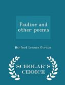 Pauline and Other Poems   Scholar s Choice Edition