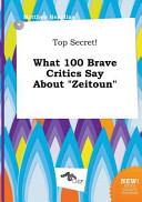 Top Secret  What 100 Brave Critics Say about Zeitoun Book PDF
