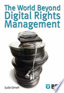 The World Beyond Digital Rights Management Book