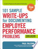 101 Sample Write Ups for Documenting Employee Performance Problems Book