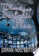 Where Faintest Sunlights Flee