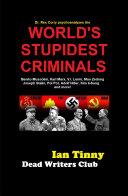 Dr  Rex Curry psychoanalyzes the WORLD S STUPIDEST CRIMINALS