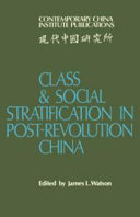 Image for Class and Social Stratification in Post-Revolution China (Contemporary China Institute Publications)