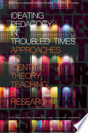 Ideating Pedagogy in Troubled Times