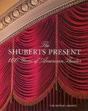 The Shuberts Present