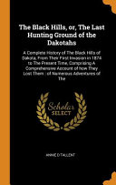The Black Hills, Or, the Last Hunting Ground of the Dakotahs