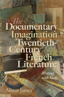 The Documentary Imagination in Twentieth Century French Literature