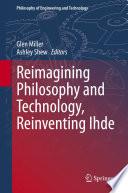 Reimaginin Philosophy n' Technology, Reinventin Ihde
