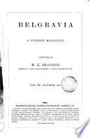 Belgravia  a London magazine  conducted by M E  Braddon