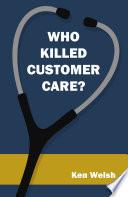 Who Killed Customer Care